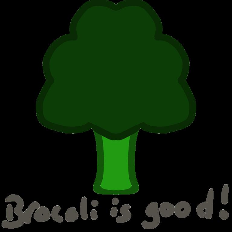 Brocoli is good