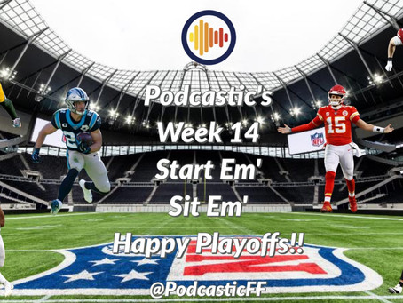 Podcastic Week 14 Start/ Sit