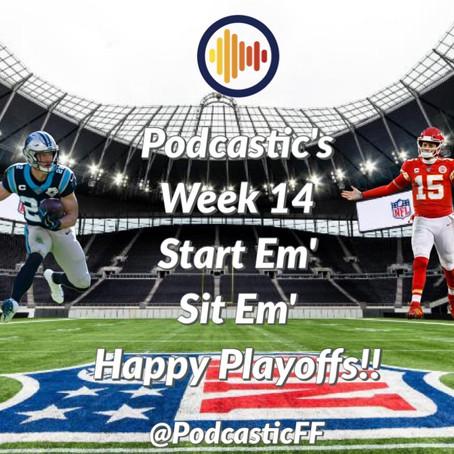 Podcastic Week 14 Start/ Sit
