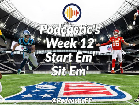Podcastic Week 12 Start/Sit