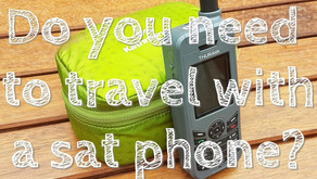 DO YOU NEED TO TRAVEL WITH A SAT PHONE?