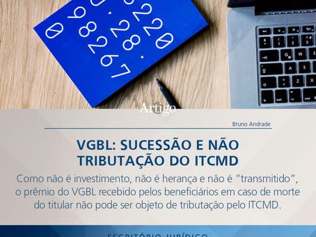 VGBL: sucessão e não tributação do ITCMD.