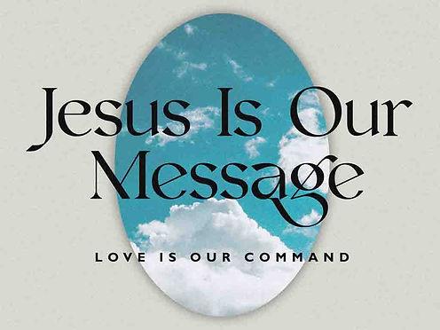 jesus is our message main slide copy.jpg