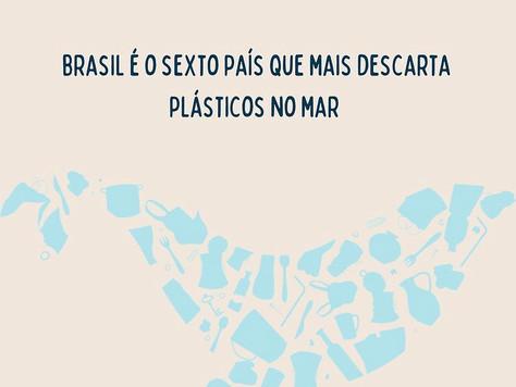 BRASIL É O SEXTO PAÍS QUE MAIS DESCARTA PLÁSTICO NO MAR
