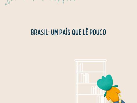 BRASIL : UM PAÍS QUE LÊ POUCO