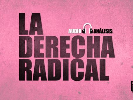 La derecha radical | Audio-análisis extra