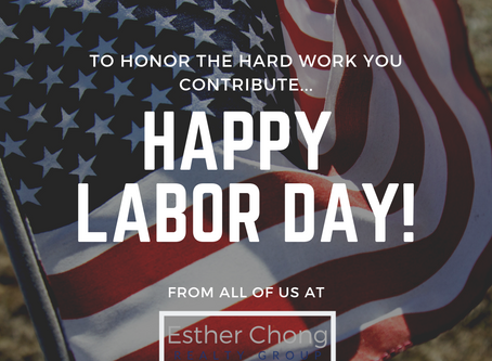 Happy Labor Day from Esther Chong Realty Group to you!