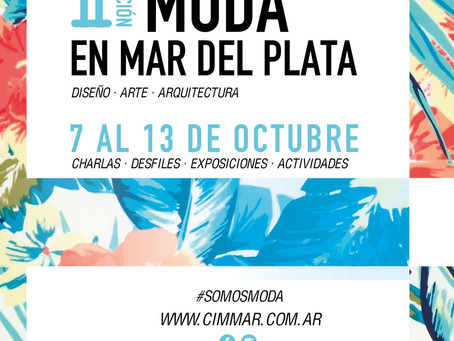 7 al 13 de Octubre  II Edición MODA EN MAR DEL PLATA