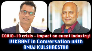 COVID-19 crisis - impact on event industry -VIKRANT in Conversation with  ANUJ KULSHRESTHA