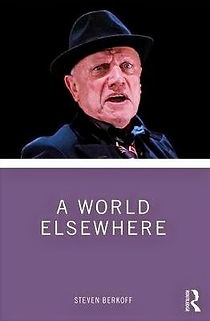 steven_berkoff_a_worl_elsewhere_image_ed
