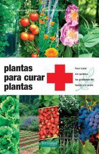 Plantas para curar plantas: Para tratar sin químic