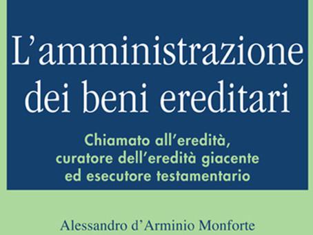 Nuovo manuale pratico per il curatore di eredità giacente e l'amministrazione dei beni ereditari