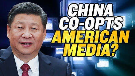 Has China CO-OPTED American Media?
