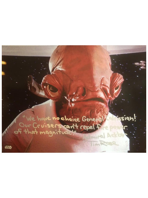 12x10 Star Wars Admiral Ackbar Print With Long Quote Signed by Tim Rose