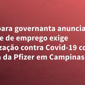 Vaga para governanta exige imunização contra Covid-19 com vacina da Pfizer em Campinas