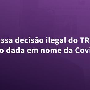 TST cassa decisão ilegal do TRT gaúcho dada em nome da Covid
