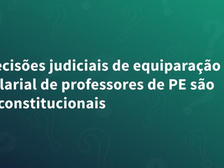 Decisões judiciais de equiparação salarial de professores de PE são inconstitucionais