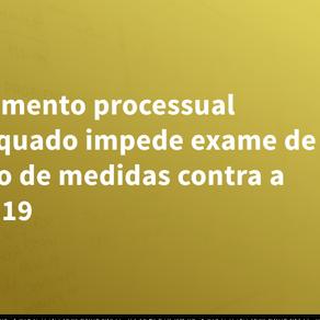 Instrumento processual inadequado impede exame de pedido de medidas contra a covid-19