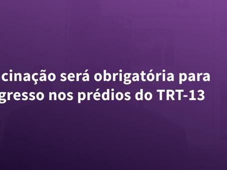 Vacinação será obrigatória para ingresso nos prédios do TRT-13