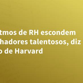 Algoritmos de RH escondem trabalhadores talentosos, diz estudo de Harvard