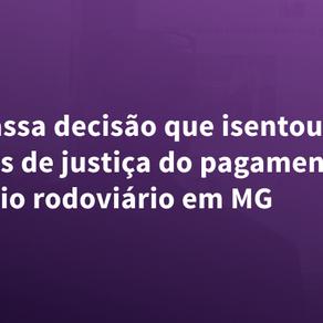 TST cassa decisão que isentou oficiais de justiça do pagamento de pedágio rodoviário em MG