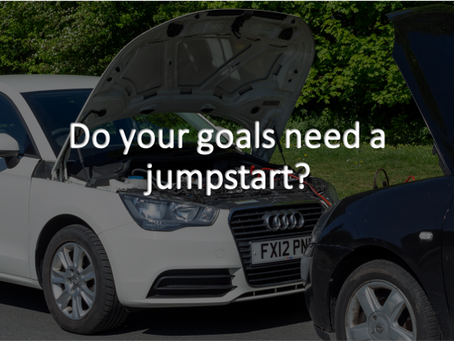 Do your goals need a jumpstart?