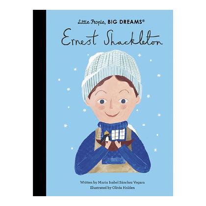 Little People, BIG DREAMS: Ernest Shackleton