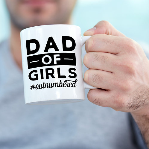 Dad of Girls - #outnumbered mug