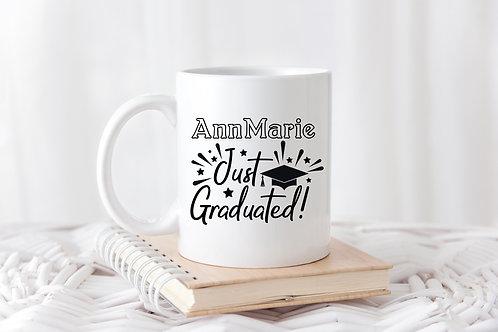PERSONALIZED Just Graduated Mug