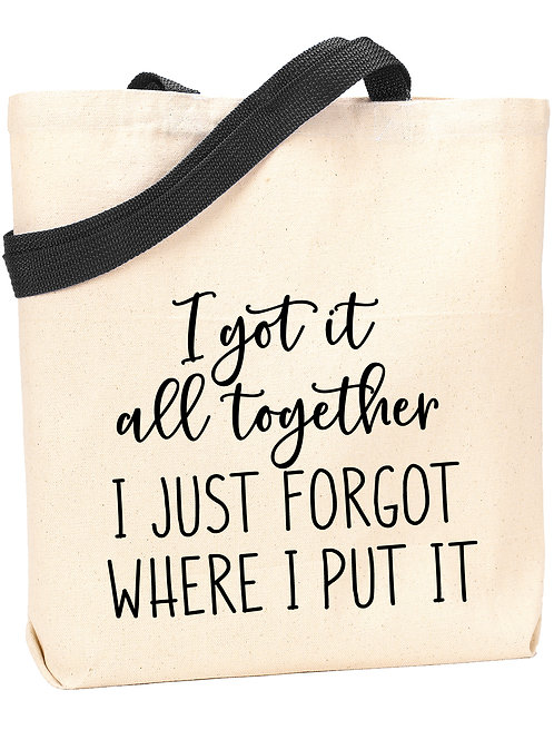 I Got It All Together Tote