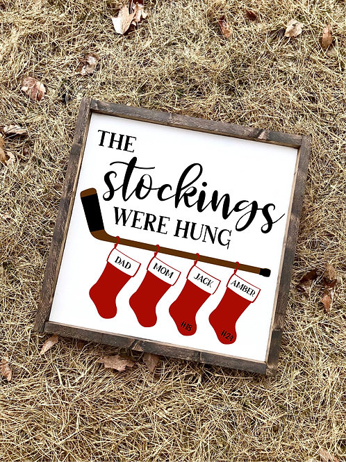 PERSONALIZED Stockings Hung - Stick Sign