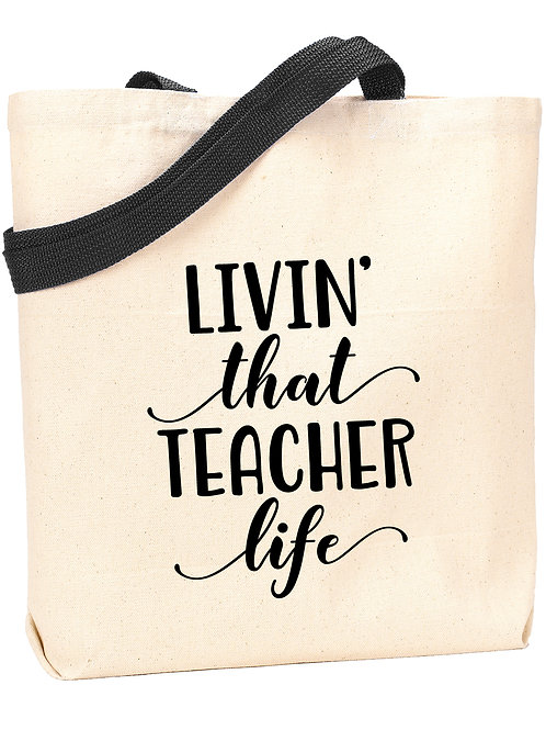 Livin' that Teacher Life Tote