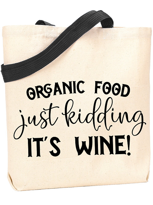 Organic Food - Just Kidding, It's Wine Tote