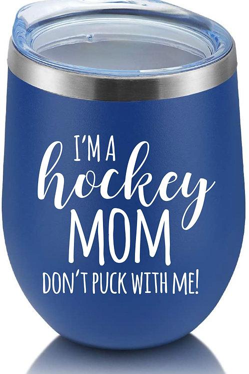 I'm a Hockey Mom...Tumbler