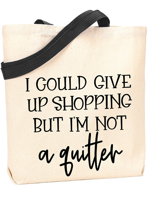 Not a Quitter Tote