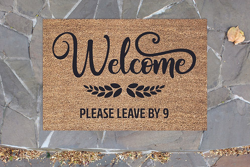Welcome, Please leave by 9 Doormat