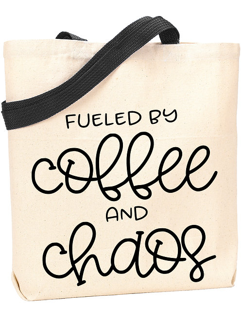 Fueled by Coffee and Chaos Tote
