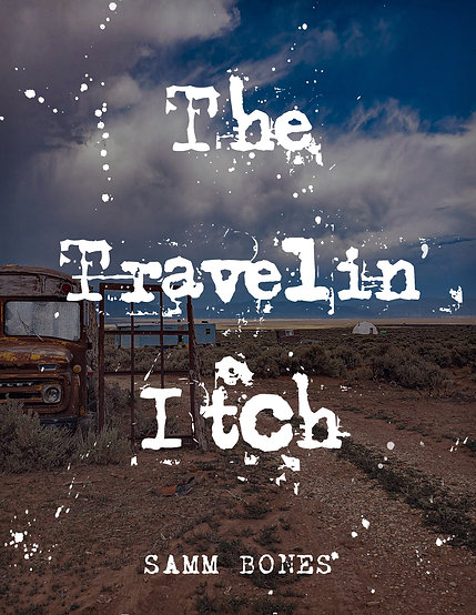 PRE-ORDER- The Travelin' Itch