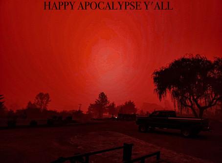 Happy Apocalypse Y'all!