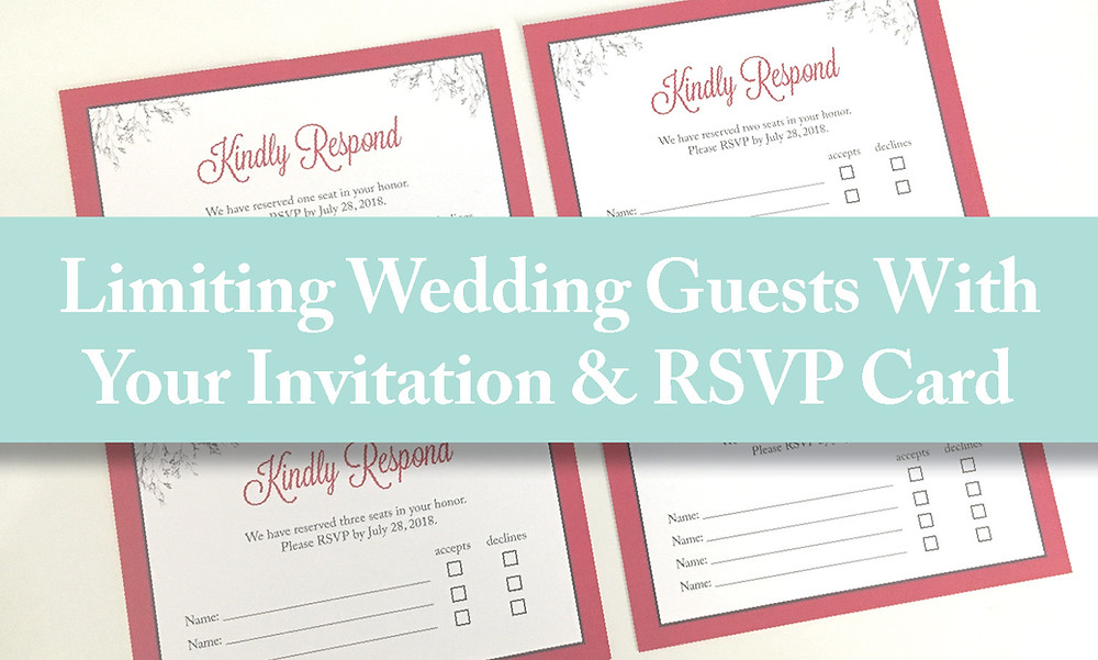 How to limit wedding guests with your invitation and rsvp card