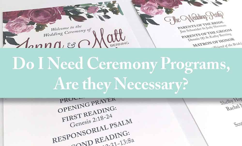 Do I need Ceremony Programs? Are they Necessary?