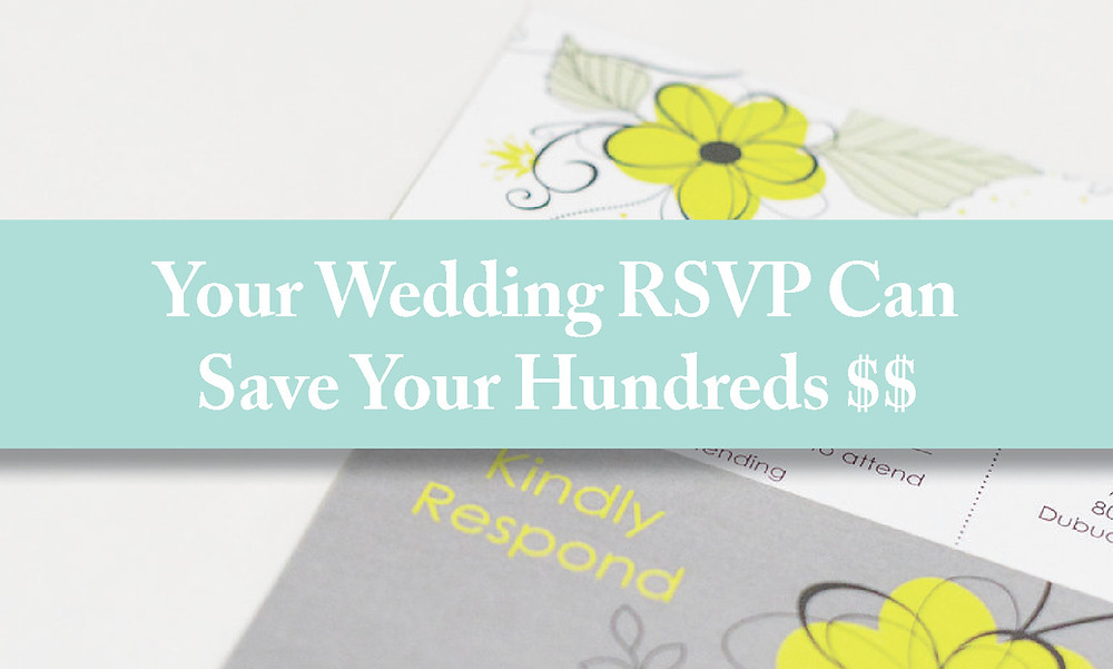 Your wedding rsvp card can save you hundreds of dollars.