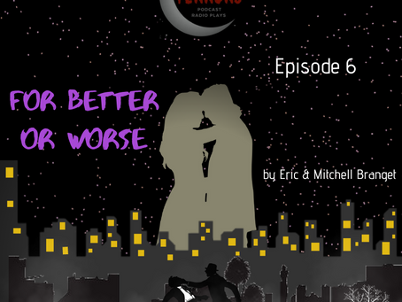 S1 Episode #6: For Better Or Worse