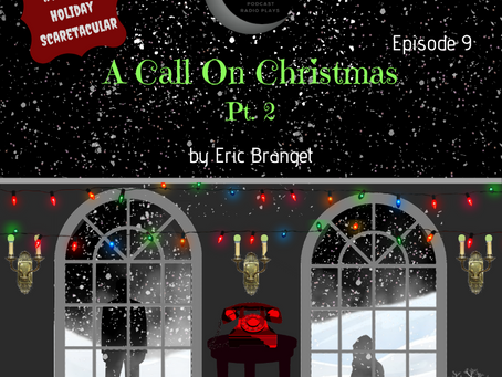 S1 Episode #8: A Call on Christmas (Pt. 1)