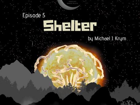 S1 Episode #5: Shelter