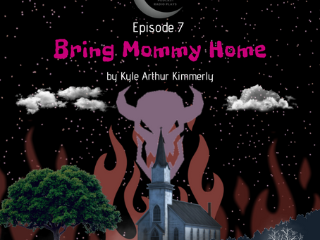 S1 Episode #7: Bring Mommy Home