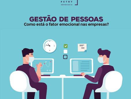 Gestão de Pessoas - Como está o fator emocional nas empresas?
