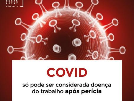 Covid só pode ser considerada doença do trabalho após perícia