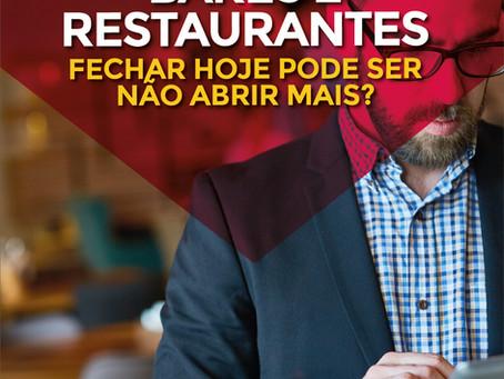 Bares e Restaurantes - Fechar hoje pode ser não abrir mais?