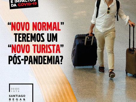 """""""Novo normal"""" Teremos um """"novo turista"""" pós-pandemia?"""